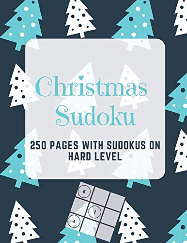Christmas Sudoku: 250 Pages With Sudokus On Hard Level | Solve And Relax | Large Print, Perfect Gift For Geeks (250 Pages, 8.5 x 11)