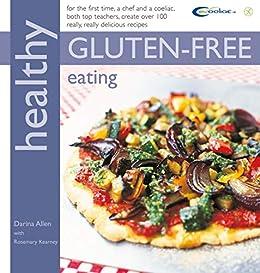 Healthy Gluten-free Eating: In Association with Coeliac UK (Healthy Eating) by [Darina Allen, Rosemary Kearney]