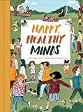 Happy, Healthy Minds: A children's guide to emotional wellbeing (English Edition)