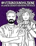 Vita in Rianimazione: Un libro da colorare irriverente per adulti: Un libro antistress unico, originale, divertente e sarcastico per gli anestesisti, ... e gli infermieri di anestesia e rianimazione