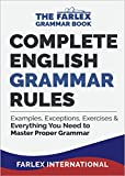 Complete English Grammar Rules: Examples, Exceptions, Exercises, and Everything You Need to Master Proper...