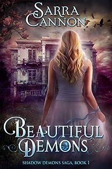 Beautiful Demons (The Shadow Demons Saga Book 1) by [Sarra Cannon]