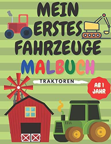 Mein Erstes Fahrzeuge Malbuch: Traktor Bagger Kritzel für Kinder Ab 1 Jahr