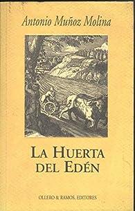 La Huerta del eden par Antonio Muñoz Molina