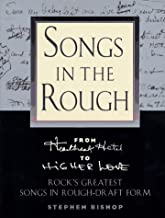 """Songs in the Rough: From """"Heartbreak Hotel"""" to """"Higher Love"""" Rock's Greatest Songs in Rough-Draft Form"""