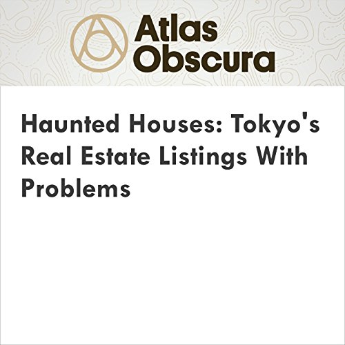 Haunted Houses: Tokyo's Real Estate Listings With Problems audiobook cover art