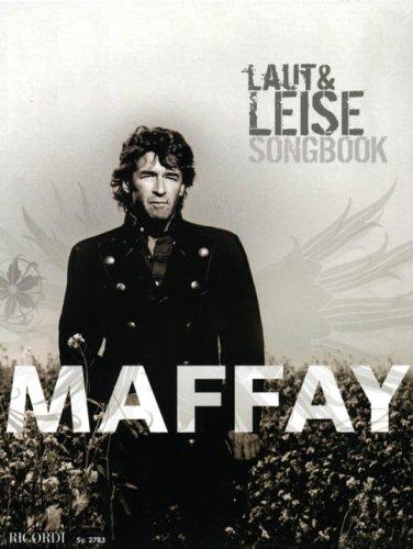 Laut und leise: Songbook - Alle Songs des Albums arrangiert für Klavier, Gesang und Gitarre