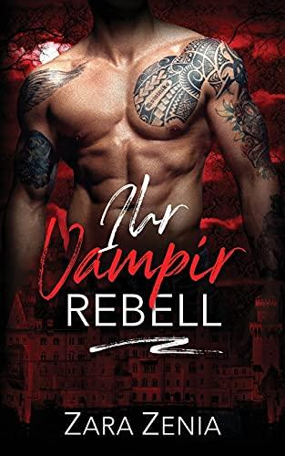 Ihr Vampir Rebell (Mitternacht Doms, Band 6)
