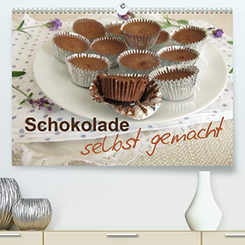 Schokolade – selbst gemacht (Premium, hochwertiger DIN A2 Wandkalender 2021, Kunstdruck in Hochglanz)