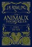 Les Animaux fantastiques : Le texte du film (Grand format littérature - Romans Ado) (French Edition)