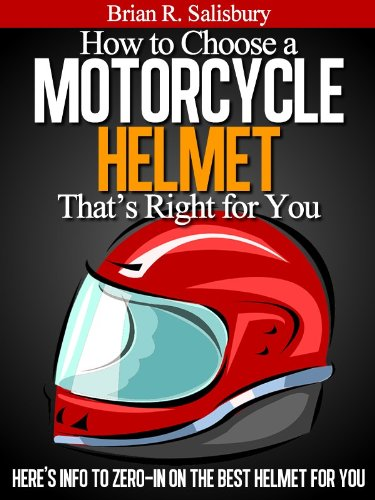 How to Choose a Motorcycle Helmet That's Right for You (Motorcycles, Motorcycling and Motorcycle gear Book 1) (English Edition)