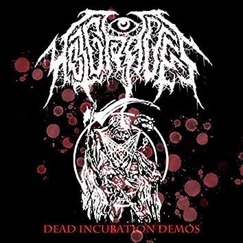 Dead Incubation Demos