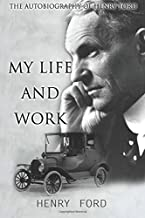 MY Life And Work: The Autobiography Of Henry Ford
