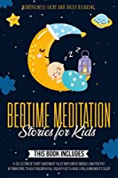 Bedtime Meditation Stories for Kids: 3 Books in 1: A Collection of Short Good Night Tales with Great Morals and Positive Affirmations to Help Children Fall Asleep Fast & Have a Relaxing Night's Sleep
