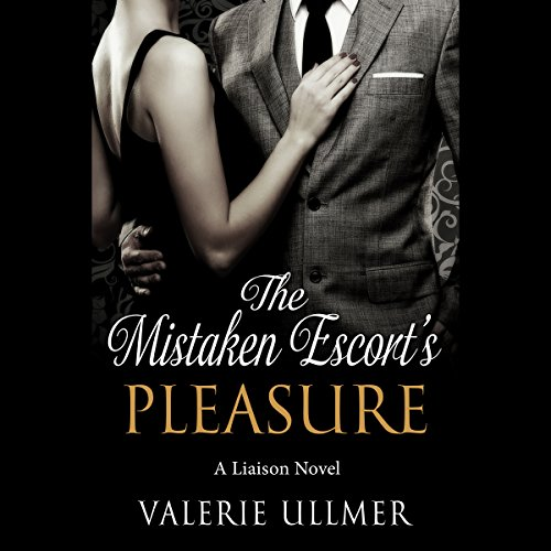 The Mistaken Escort's Pleasure: A Liaison Novel audiobook cover art