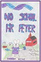 No School for Peter: Book 9 of The Peter Carrot Tales series. Peter is not old enough to go to school but he is old enough for preschool. (Volume 9)