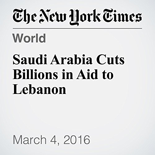 Saudi Arabia Cuts Billions in Aid to Lebanon audiobook cover art