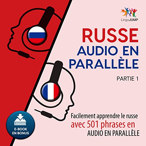 Russe audio en parallèle - Facilement apprendre le russe avec 501 phrases en audio en parallèle - Partie 1 [French Edition]                   Written by:                                                                                                                                 Lingo Jump                               Narrated by:                                                                                                                                 Lingo Jump                      Length: 9 hrs and 41 mins     Not rated yet     Overall 0.0