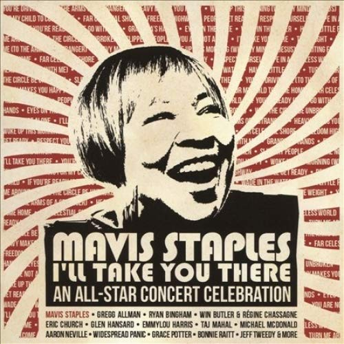 Mavis Staples I'll Take You There: An All-Star Concert Celebration [2 CD/DVD][Deluxe...