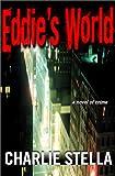 Eddie's World: A Novel of Crime