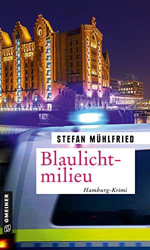 Blaulichtmilieu: Hamburg-Krimi (Kriminalkommissarin Marie Schwartz und Sanitäter Tim Roth 1)