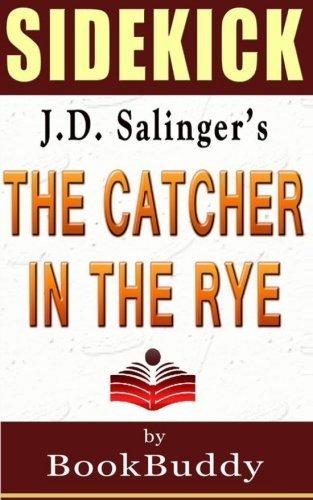 Book Sidekick: The Catcher in The Rye by BookBuddy (2014-03-10)