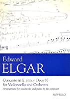 Concerto in E Minor, Op. 85 for Violoncello and Orchestra: Arrangement for violoncello and piano by the composer