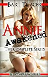 Annie Awakened, The Complete Series (Volumes 1 - 3): A Hotwife Adventure
