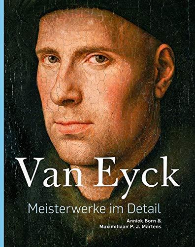 Van Eyck –Meisterwerke im Detail