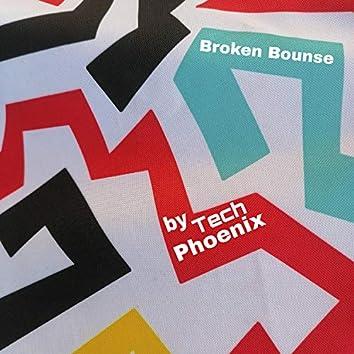Broken Bounse