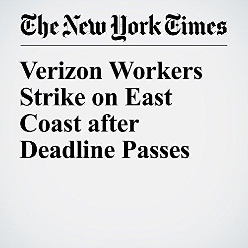 Verizon Workers Strike on East Coast after Deadline Passes cover art
