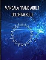 Mandala Frame Coloring Book: Beautiful Mandala Frame Coloring Book