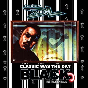 Classic Was the Day (The Black Instrumentals)