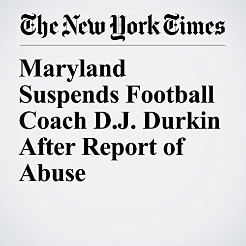 Maryland Suspends Football Coach D.J. Durkin After Report of Abuse audiobook cover art