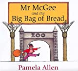 Mr Mcgee And The Big Bag Of Bread