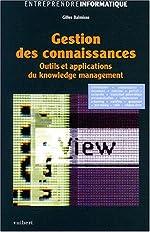 Gestion des connaissances. Outils et applications du knowledge management de Gilles Balmisse