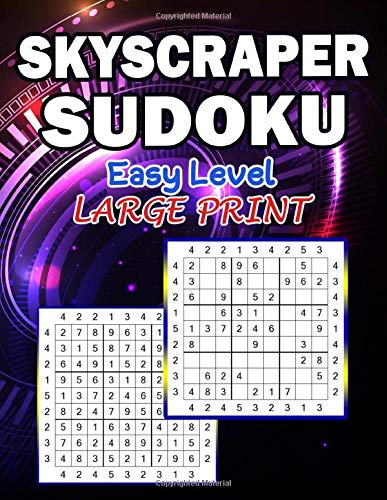 Skyscraper Sudoku Easy Level Large Print: Fill In Puzzles Book C:\Users\admin\Downloads\puzzles\qsdqsd\inter\skyscraper puzzle easy to hard.pdf Logic ... Sudoku lovers Fresh, fun, and easy-to-read