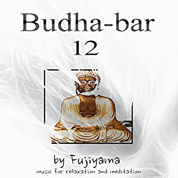 Budha - Bar 12, Music For Relaxation And Meditation