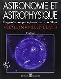 Astronomie et astrophysique - Cinq grandes idées pour explorer et comprendre l'Univers