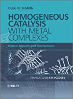 Homogeneous Catalysis with Metal Complexes: Kinetic Aspects and Mechanisms