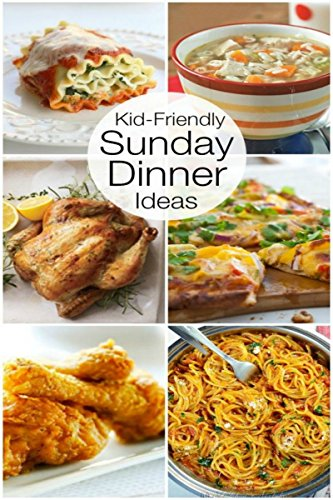 Sunday Dinner: Sunday Dinner RECIPES: Quick, Easy and Healthy Sunday Dinner Recipes All Time Best but Sunday Supper Plated: Weeknight Dinners, Weekend Feasts, and Everything (English Edition)