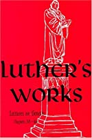 Luther's Works Lectures on Genesis/Chapters 38-44