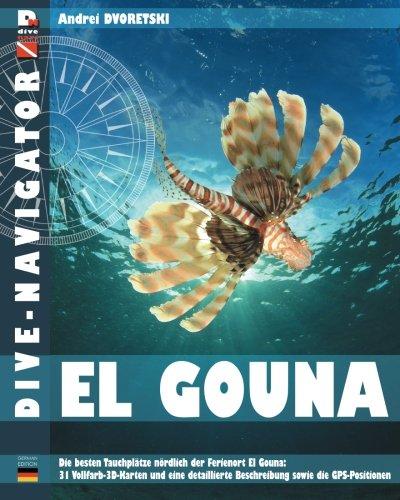 Dive-navigator El Gouna: Die besten Tauchplätze nördlich der Ferienort El Gouna: 31 Vollfarb-3D-Ka