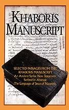 Khaboris Manuscript  Selected Passages Form the Khabouris Manuscript, an Ancient Text of the Syriac New Testament