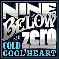 Cold Cool Heart by Nine Below Zero (2011-06-07)