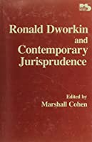 Ronald Dworkin and Contemporary Jurisprudence (Philosophy & Society)