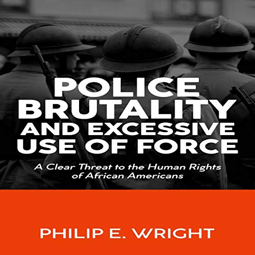 Police Brutality and Excesssive Use of Force Titelbild