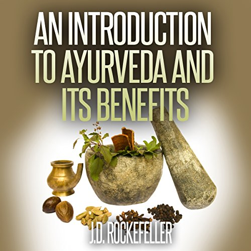 An Introduction to Ayurveda and Its Benefits audiobook cover art
