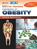 Bray, G: Handbook of Obesity - Volume 2: Clinical Applications, Fourth Edition - George A. Bray
