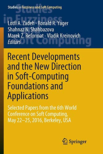 Recent Developments and the New Direction in Soft-Computing Foundations and Applications: Selected Papers from the 6th World Conference on Soft ... Fuzziness and Soft Computing (361), Band 361)